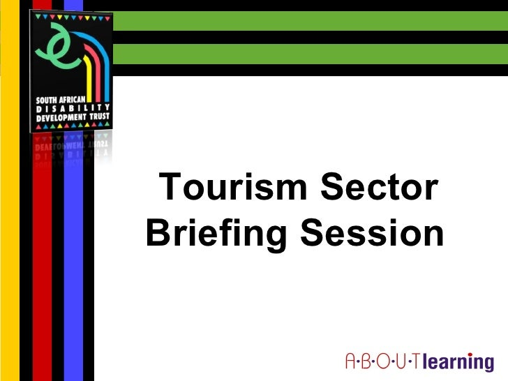 About Learning & SADDT briefing to CT hospitality/tourism stakeholders - 24 May 2012