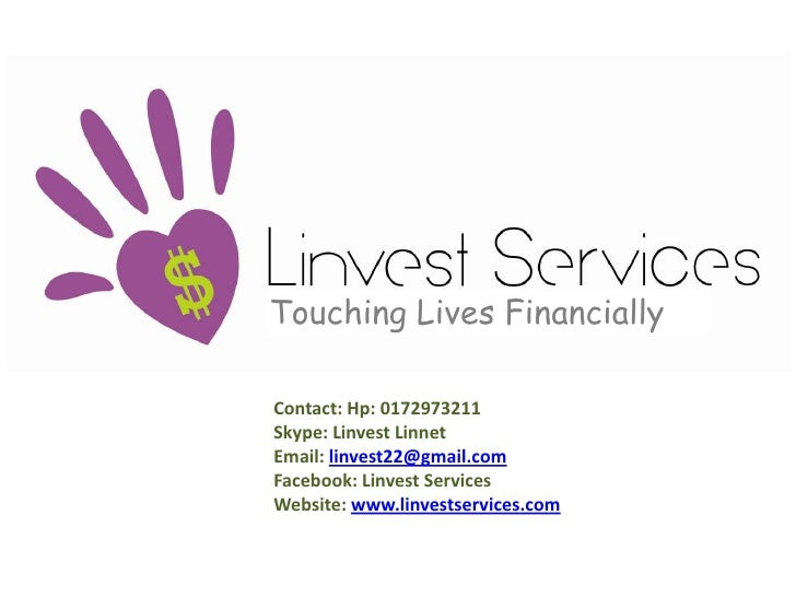 www.linvestservices.com<br />Touching Lives Financially<br />Contact: Hp: 0172973211<br />Skype: Linvest Linnet<br />Email...