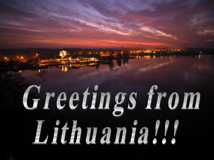 Greetings from Lithuania!!!