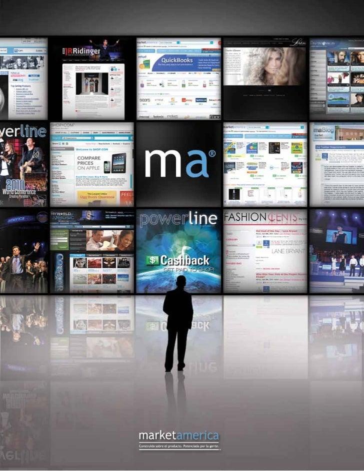Acerca de Market AmericaMarket America, Inc.                            La misión de Market America es brindar un sistema ...