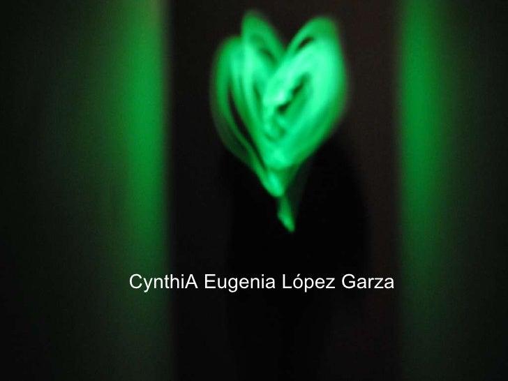 CynthiA Eugenia López Garza