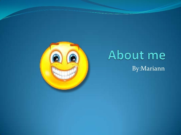 About me By:Mariann
