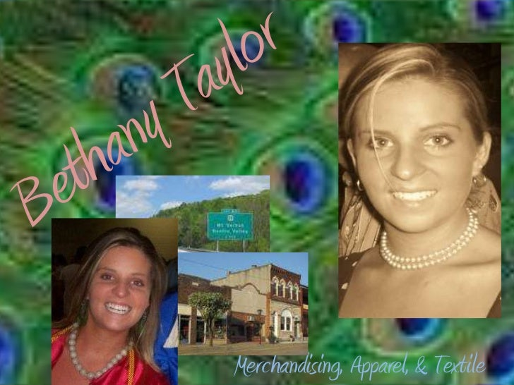 Bethany Taylor<br />Merchandising, Apparel, & Textile<br />