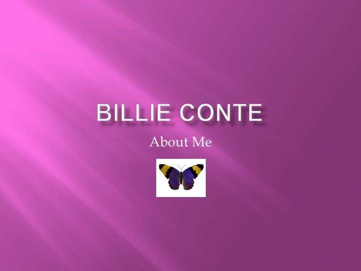 Billie Conte<br />About Me<br />
