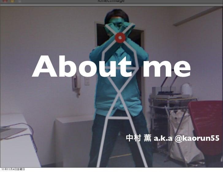 About me                    a.k.a @kaorun5511   11   4