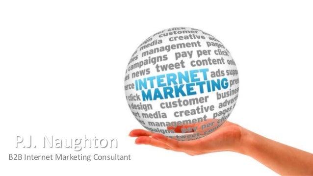 P.J. NaughtonB2B Internet Marketing Consultant