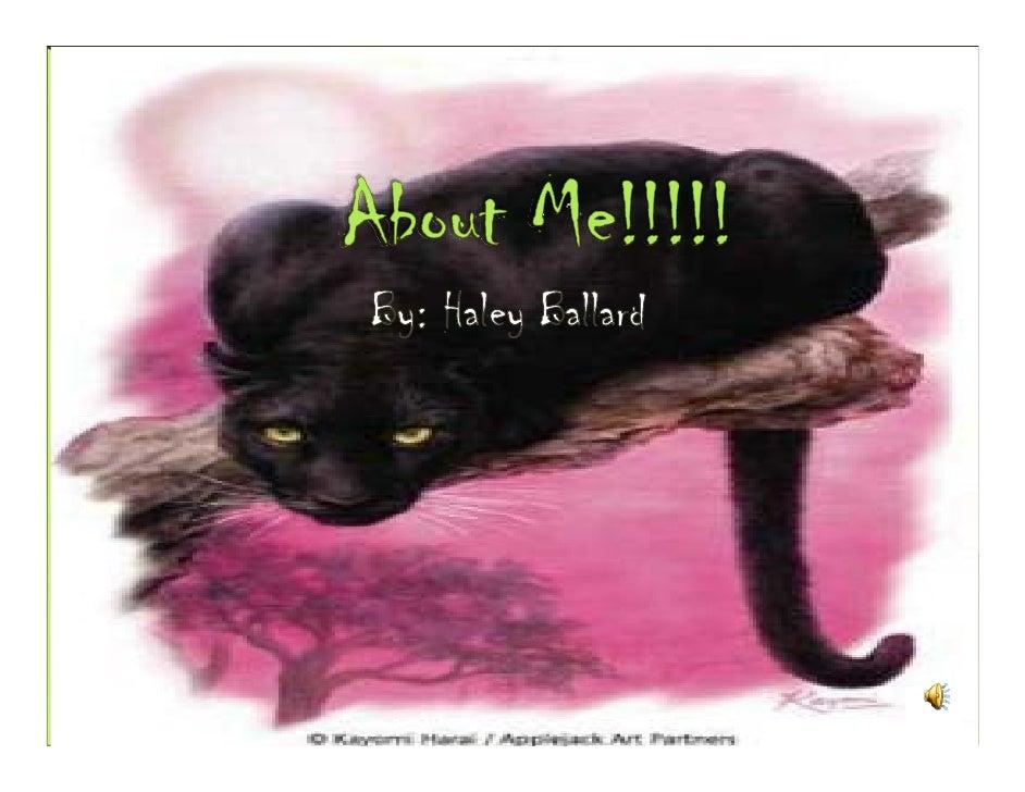 About me!!!!!~ by haley ballard