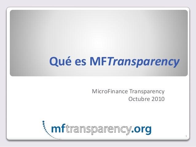 Qué es MFTransparency MicroFinance Transparency Octubre 2010 1