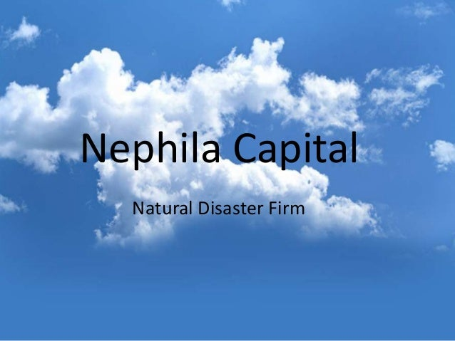Nephila Capital  Natural Disaster Firm