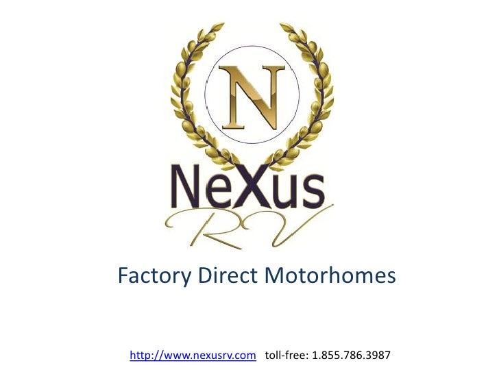 Factory Direct Motorhomes http://www.nexusrv.com toll-free: 1.855.786.3987
