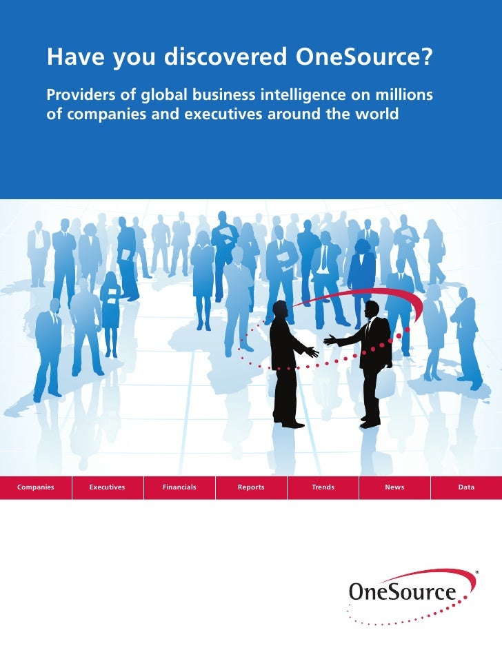 Have you discovered OneSource?        Providers of global business intelligence on millions        of companies and execut...