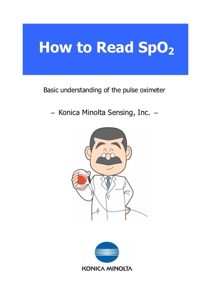 How to Read SpO2  Basic understanding of the pulse oximeter     ― Konica Minolta Sensing, Inc. ―