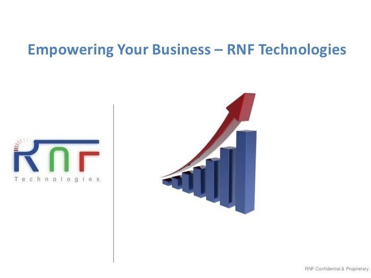 Empowering Your Business – RNF Technologies                                     RNF Confidential & Proprietary