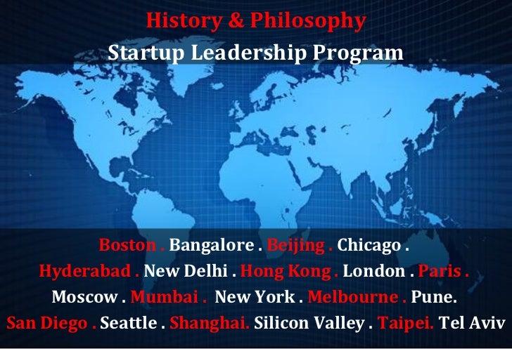 History & Philosophy             Startup Leadership Program            Boston . Bangalore . Beijing . Chicago .    Hyderab...