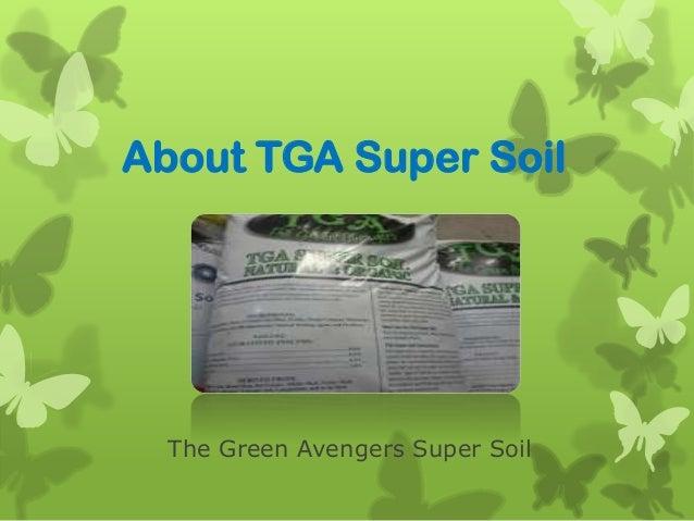 About TGA Super Soil The Green Avengers Super Soil