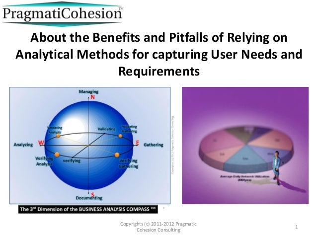 About the Benefits and Pitfalls of Relying onAnalytical Methods for capturing User Needs and                Requirements  ...