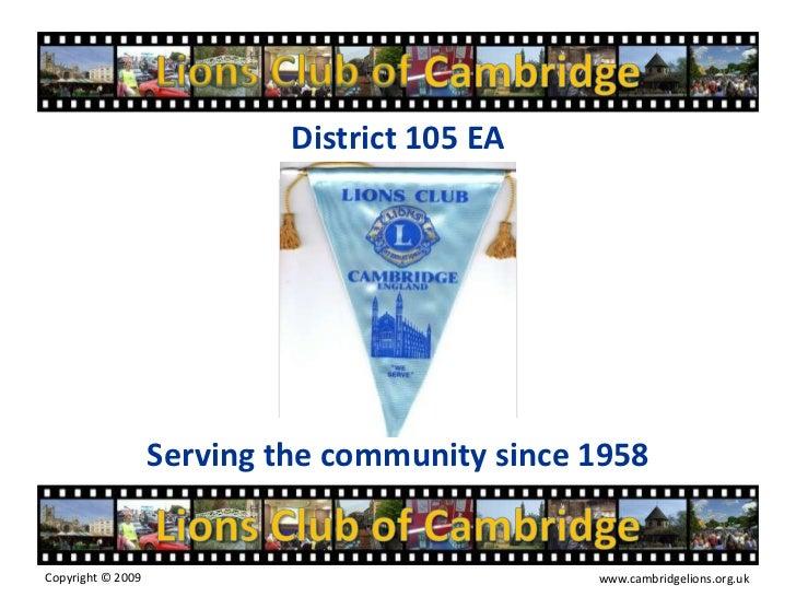 Lions Club of Cambridge<br />District 105 EA<br />Serving the community since 1958<br />Lions Club of Cambridge<br />Copyr...