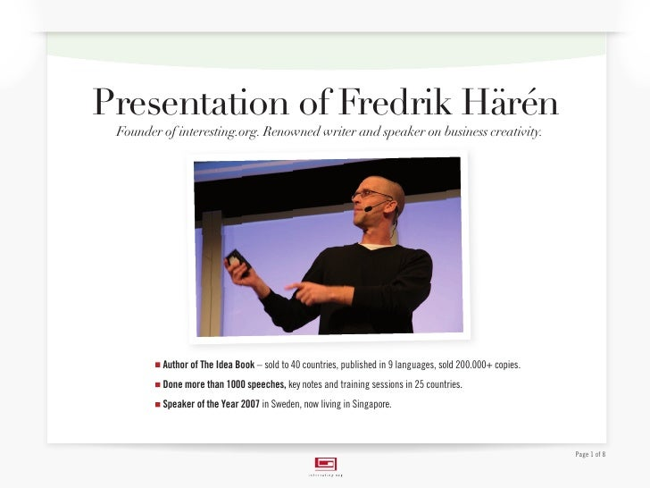Presentation of Fredrik Härén  Founder of interesting.org. Renowned writer and speaker on business creativity.            ...