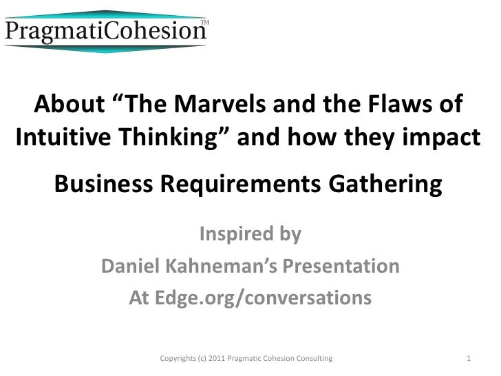 "About ""The Marvels and the Flaws ofIntuitive Thinking"" and how they impact   Business Requirements Gathering              ..."