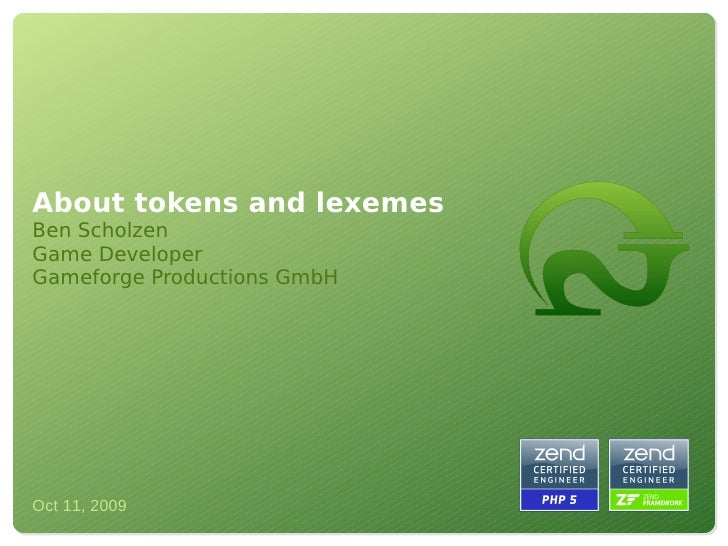 About tokens and lexemes Ben Scholzen Game Developer Gameforge Productions GmbH