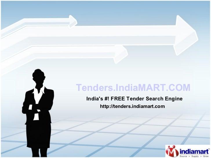 Tenders.IndiaMART.COM India's #! FREE Tender Search Engine http://tenders.indiamart.com