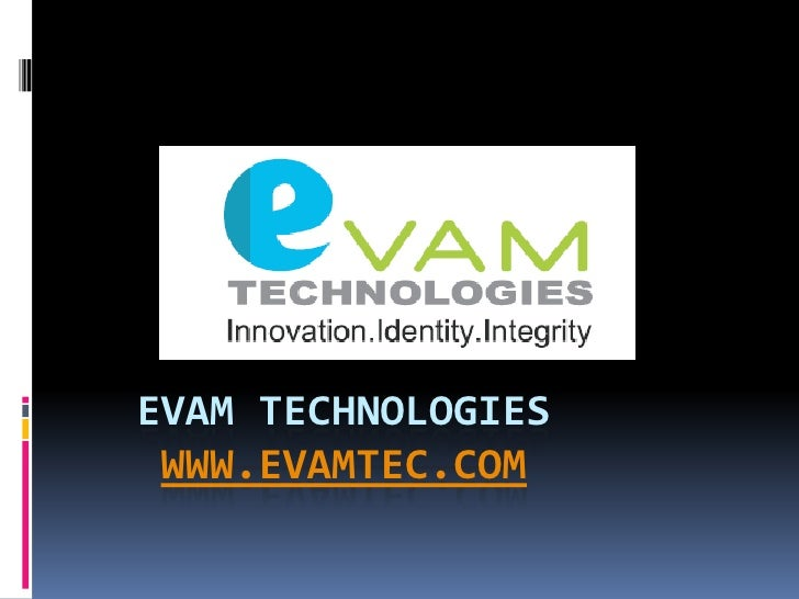 Evam technologieswww.evamtec.com<br />