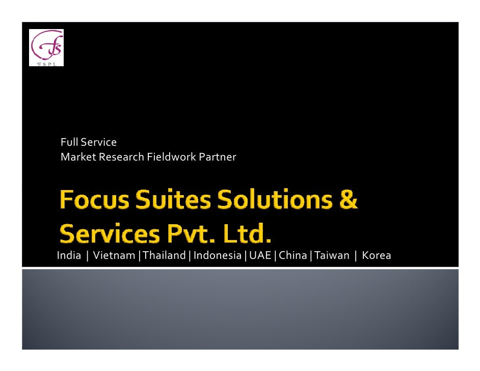 Full Service Market Research Fieldwork Partner     India | Vietnam | Thailand | Indonesia | UAE | China | Taiwan | Korea