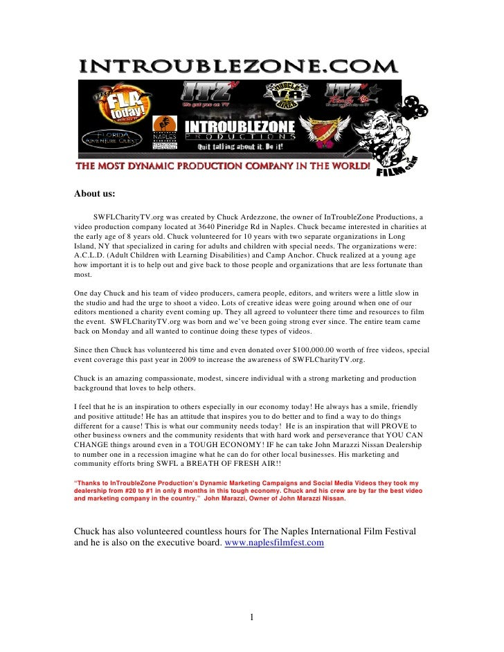 About us:        SWFLCharityTV.org was created by Chuck Ardezzone, the owner of InTroubleZone Productions, a video product...
