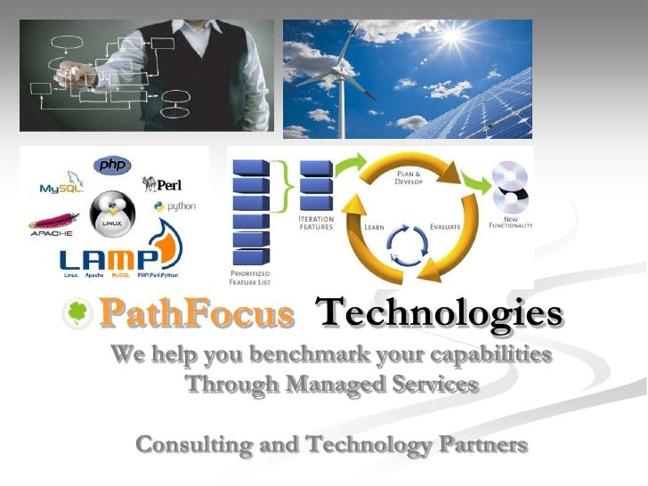 PathFocus TechnologiesWe help you benchmark your capabilities      Through Managed Services  Consulting and Technology Par...