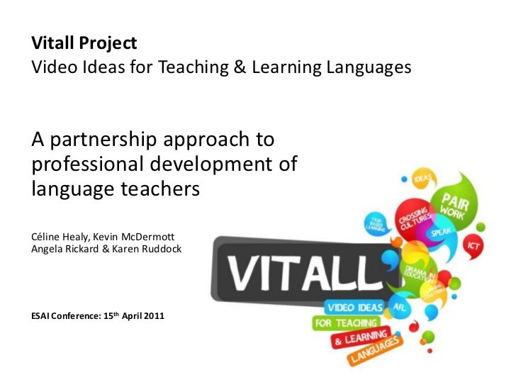 Vitall Project Video Ideas for Teaching & Learning Languages <br />A partnership approach to professional development of l...