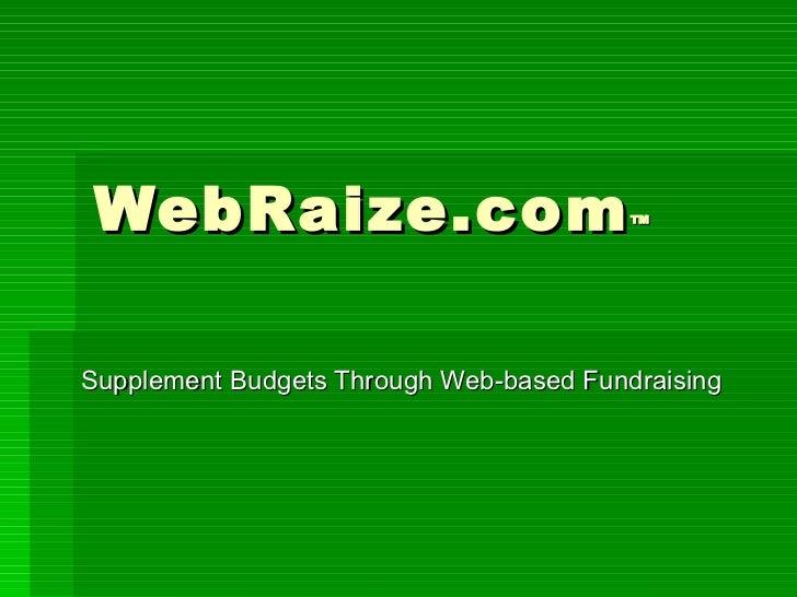 WebRaize.com ™ Supplement Budgets Through Web-based Fundraising