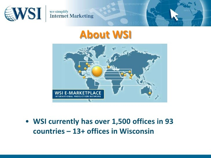 9/29/2010<br />1<br />About WSI<br /><ul><li>WSI currently has over 1,500 offices in 93 countries – 13+ offices in Wiscons...