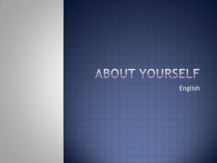 About Yourself