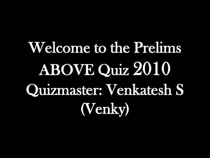 Above quiz prelims with answers nov 2010