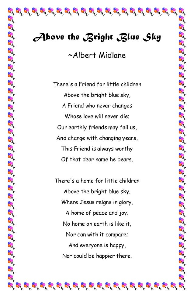 Above the Bright Blue Sky~Albert MidlaneTheres a Friend for little childrenAbove the bright blue sky,A Friend who never ch...
