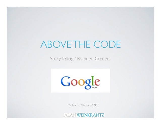 Above the code   story telling : branded content  : google israel : 12 february
