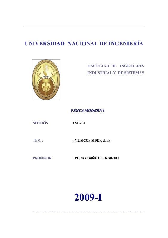 UNIVERSIDAD NACIONAL DE INGENIERÍA  FACULTAD DE INGENIERIA INDUSTRIAL Y DE SISTEMAS  FISICA MODERNA SECCIÓN  : ST-203  TEM...
