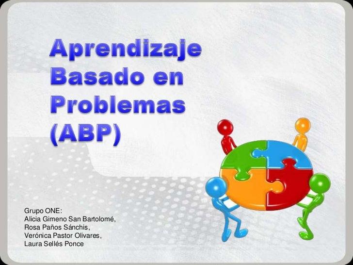 ABP (Aprendizaje Basado en Problemas) con ejemplos grupo one