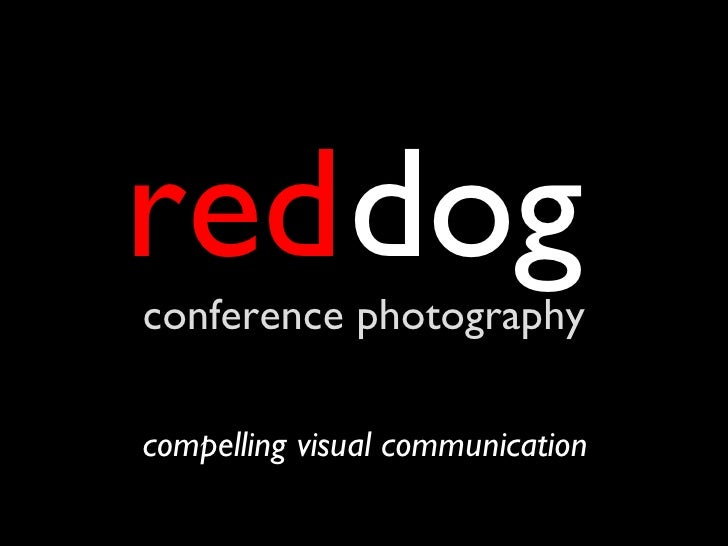 conference photography red dog compelling visual communication