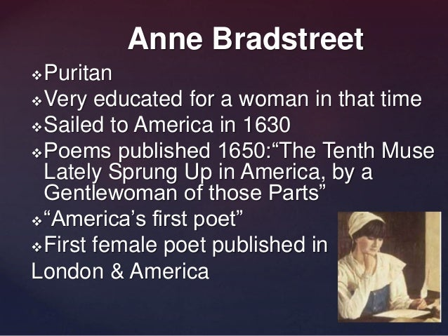 anne bradstreet the puritan poet english literature essay Free coursework on anne bradstreet the heretical poet from essay expressions in english literature of the puritan prayer anne bradstreet loved.