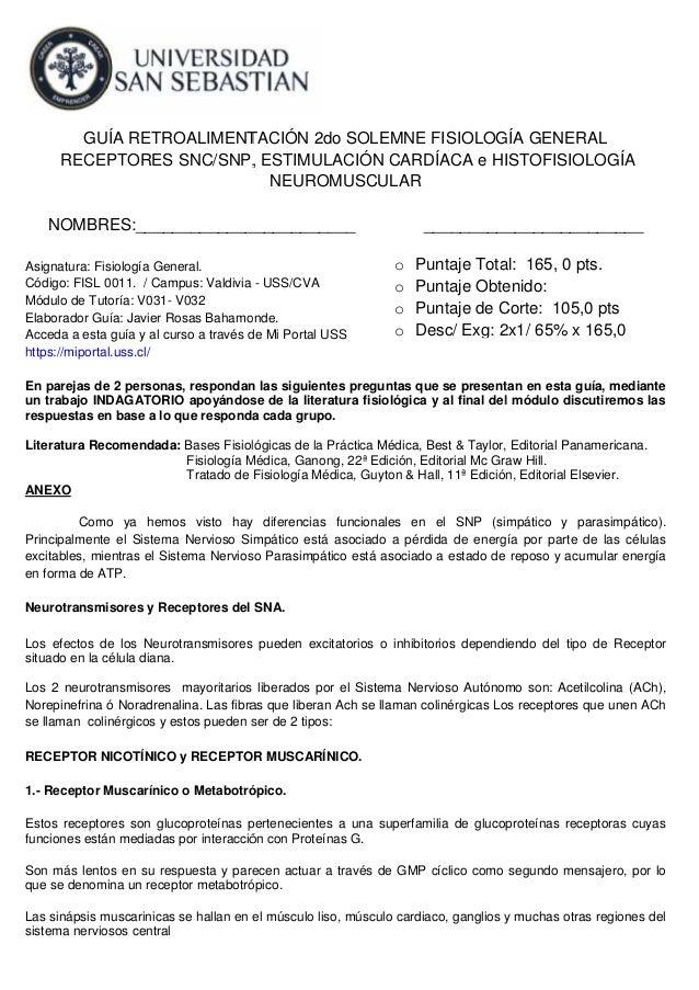 GUÍA RETROALIMENTACIÓN 2do SOLEMNE FISIOLOGÍA GENERAL RECEPTORES SNC/SNP, ESTIMULACIÓN CARDÍACA e HISTOFISIOLOGÍA NEUROMUS...