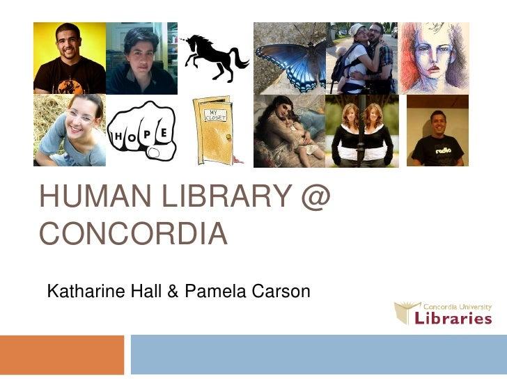 HUMAN LIBRARY @CONCORDIAKatharine Hall & Pamela Carson