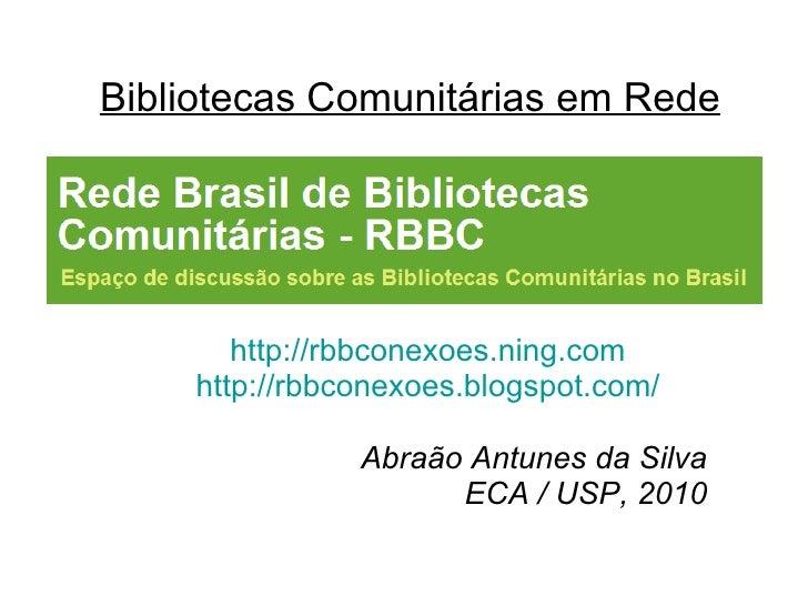 Bibliotecas Comunitárias em Rede - Abraão Antunes da Silva