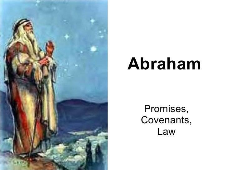 Abraham Promises, Covenants, Law