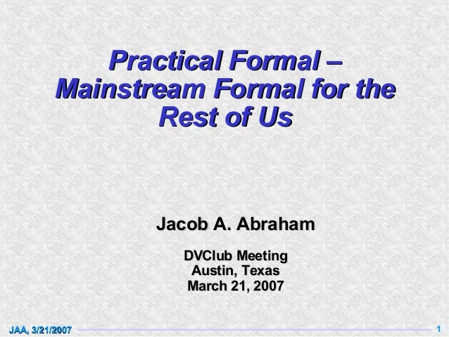 Practical Formal: Mainstream Formal for the Rest of Us