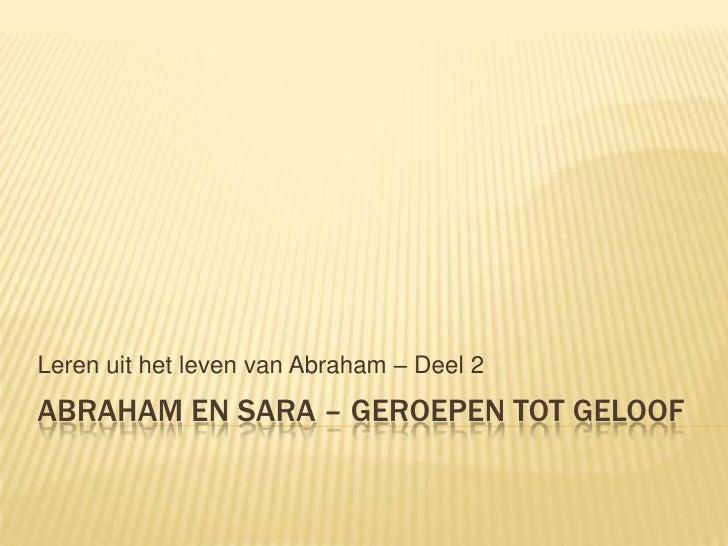 Abraham en Sara – geroepen tot geloof<br />Lerenuit het leven van Abraham – Deel 2<br />
