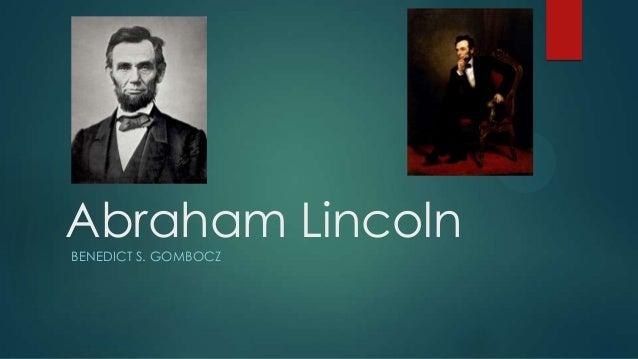 Abraham Lincoln BENEDICT S. GOMBOCZ