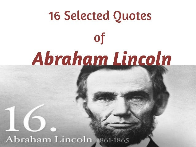 Abraham Lincoln Selected Quotes