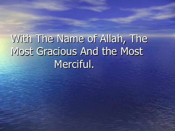 With The Name of Allah, The Most Gracious And the Most  Merciful.
