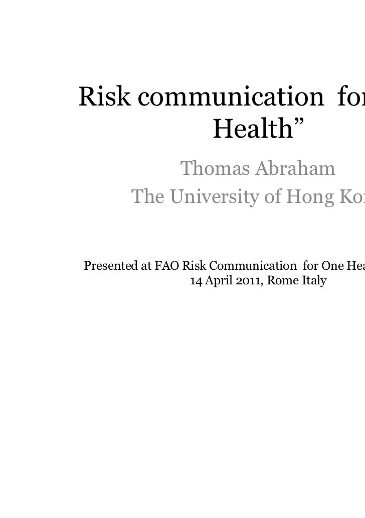 "Risk communication for ""One         Health""            Thomas Abraham       The University of Hong KongPresented at FAO Ri..."